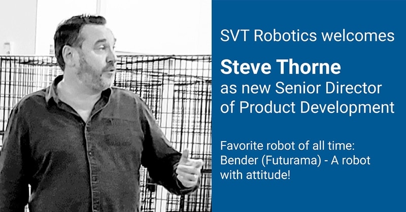SVT Robotics Welcomes Steve Thorne to the Team