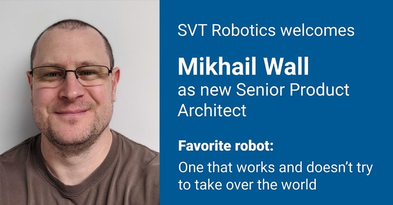 SVT Robotics Welcomes Mikhail Wall to the Team